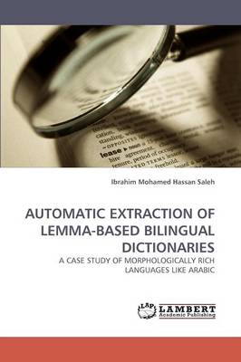 Automatic Extraction of Lemma-Based Bilingual Dictionaries (Paperback)