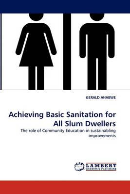 Achieving Basic Sanitation for All Slum Dwellers (Paperback)