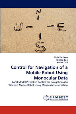 Control for Navigation of a Mobile Robot Using Monocular Data (Paperback)