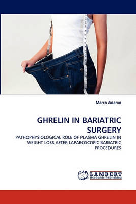 Ghrelin in Bariatric Surgery (Paperback)