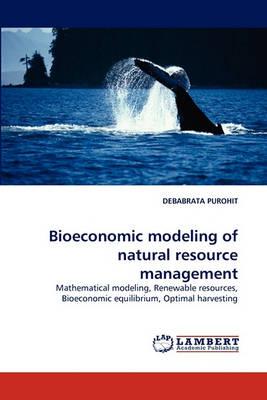 Bioeconomic Modeling of Natural Resource Management (Paperback)