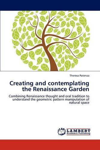 Creating and Contemplating the Renaissance Garden (Paperback)