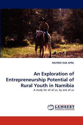 An Exploration of Entrepreneurship Potential of Rural Youth in Namibia (Paperback)