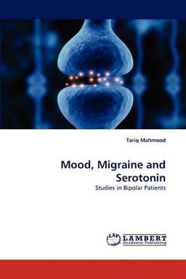 Mood, Migraine and Serotonin (Paperback)
