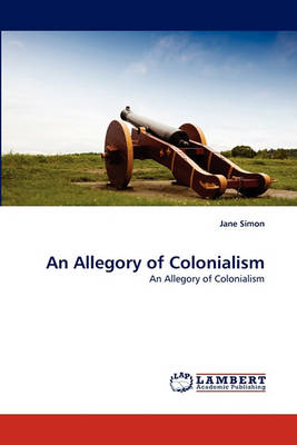 An Allegory of Colonialism (Paperback)