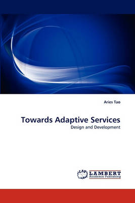 Towards Adaptive Services (Paperback)