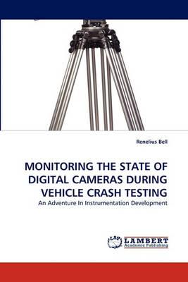 Monitoring the State of Digital Cameras During Vehicle Crash Testing (Paperback)