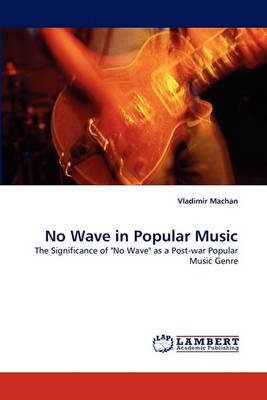 No Wave in Popular Music (Paperback)