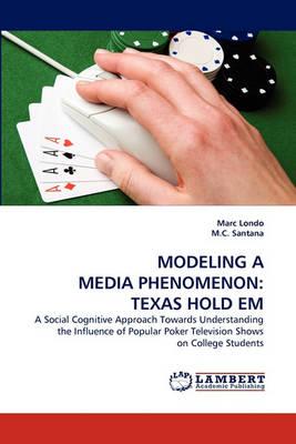 Modeling a Media Phenomenon: Texas Hold Em (Paperback)