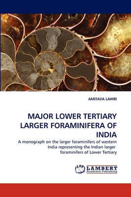 Major Lower Tertiary Larger Foraminifera of India (Paperback)