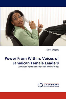 Power from Within: Voices of Jamaican Female Leaders (Paperback)