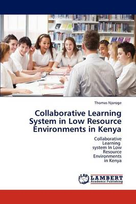 Collaborative Learning System in Low Resource Environments in Kenya (Paperback)