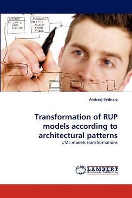 Transformation of Rup Models According to Architectural Patterns (Paperback)