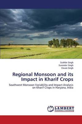Regional Monsoon and Its Impact in Kharif Crops (Paperback)