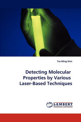 Detecting Molecular Properties by Various Laser-Based Techniques (Paperback)