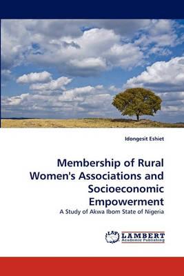 Membership of Rural Women's Associations and Socioeconomic Empowerment (Paperback)