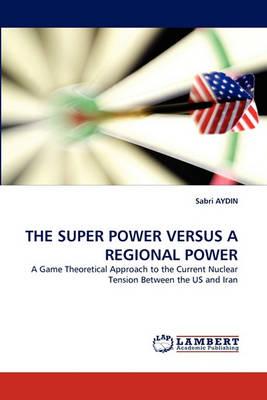 The Super Power Versus a Regional Power (Paperback)