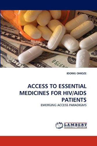 Access to Essential Medicines for HIV/AIDS Patients (Paperback)