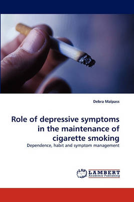 Role of Depressive Symptoms in the Maintenance of Cigarette Smoking (Paperback)