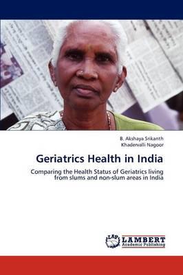 Geriatrics Health in India (Paperback)