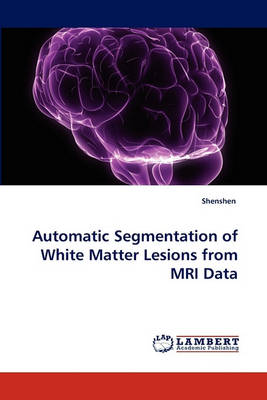Automatic Segmentation of White Matter Lesions from MRI Data (Paperback)