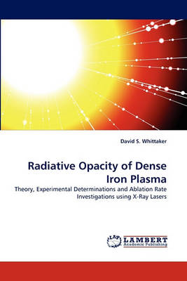 Radiative Opacity of Dense Iron Plasma (Paperback)