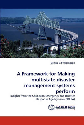 A Framework for Making Multistate Disaster Management Systems Perform (Paperback)