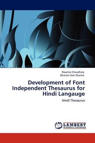 Development of Font Independent Thesaurus for Hindi Langauge (Paperback)
