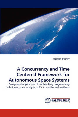 A Concurrency and Time Centered Framework for Autonomous Space Systems (Paperback)