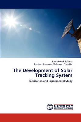 The Development of Solar Tracking System (Paperback)