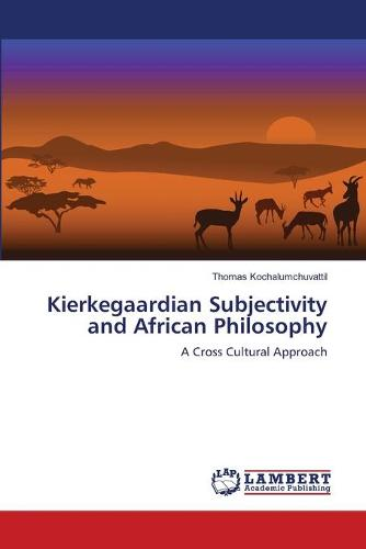 Kierkegaardian Subjectivity and African Philosophy (Paperback)