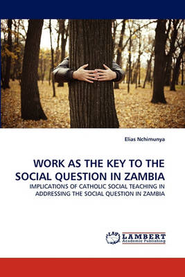 Work as the Key to the Social Question in Zambia (Paperback)