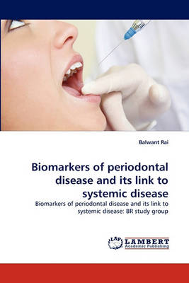 Biomarkers of Periodontal Disease and Its Link to Systemic Disease (Paperback)