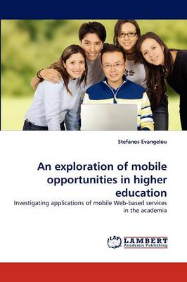 An Exploration of Mobile Opportunities in Higher Education (Paperback)