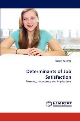 Determinants of Job Satisfaction (Paperback)
