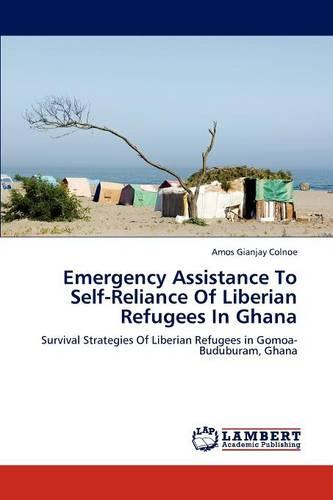 Emergency Assistance to Self-Reliance of Liberian Refugees in Ghana (Paperback)