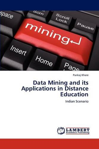 Data Mining and Its Applications in Distance Education (Paperback)