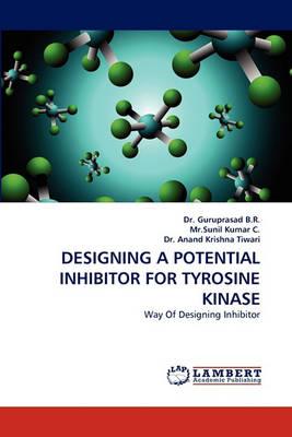 Designing a Potential Inhibitor for Tyrosine Kinase (Paperback)