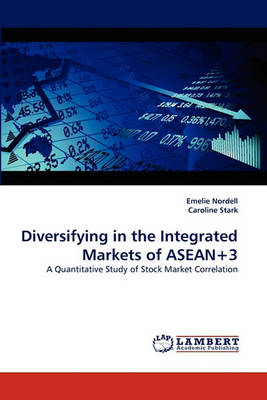 Diversifying in the Integrated Markets of ASEAN+3 (Paperback)