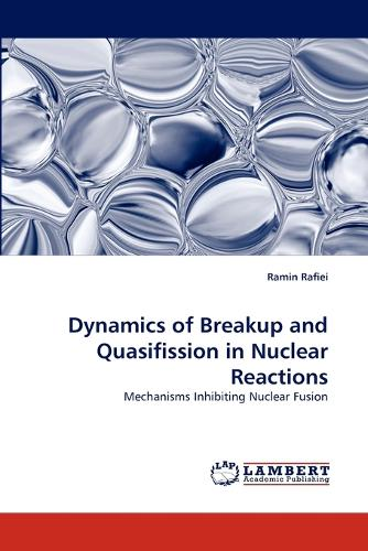 Dynamics of Breakup and Quasifission in Nuclear Reactions (Paperback)