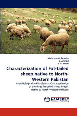 Characterization of Fat-Tailed Sheep Native to North-Western Pakistan (Paperback)