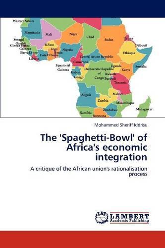 The 'Spaghetti-Bowl' of Africa's Economic Integration (Paperback)