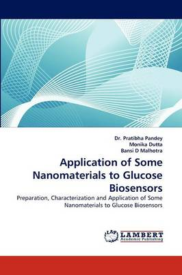 Application of Some Nanomaterials to Glucose Biosensors (Paperback)
