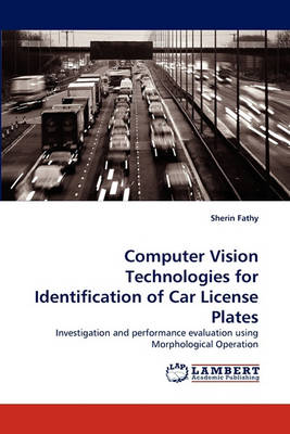 Computer Vision Technologies for Identification of Car License Plates (Paperback)