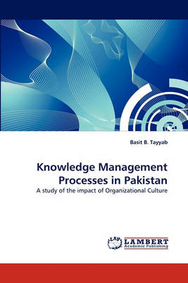 Knowledge Management Processes in Pakistan (Paperback)