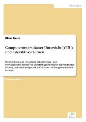 Computerunterstutzter Unterricht (Cuu) Und Interaktives Lernen (Paperback)