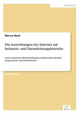 Die Auswirkungen Des Internet Auf Industrie- Und Dienstleistungsbetriebe (Paperback)