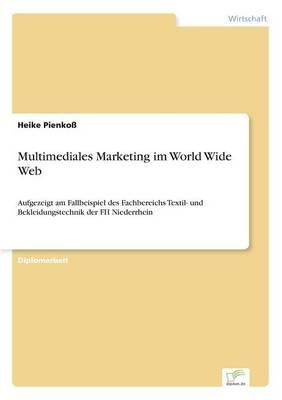 Multimediales Marketing Im World Wide Web (Paperback)