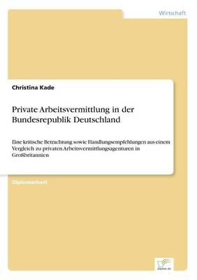 Private Arbeitsvermittlung in Der Bundesrepublik Deutschland (Paperback)