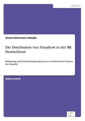 Die Distribution Von Naturkost in Der Br Deutschland (Paperback)